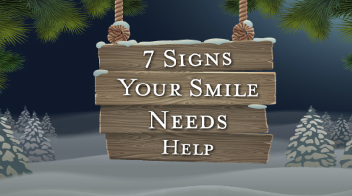 7 Signs Your Smile Needs Help