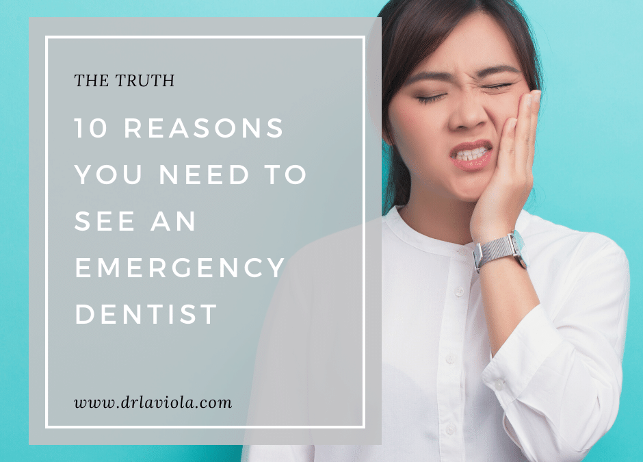 10 Reasons You Need To See An Emergency Dentist